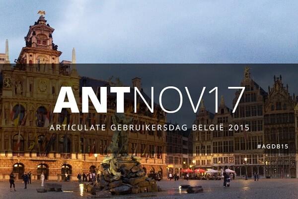 Articulate Gebruikersdag 2015 Antwerpen 17 november 2015