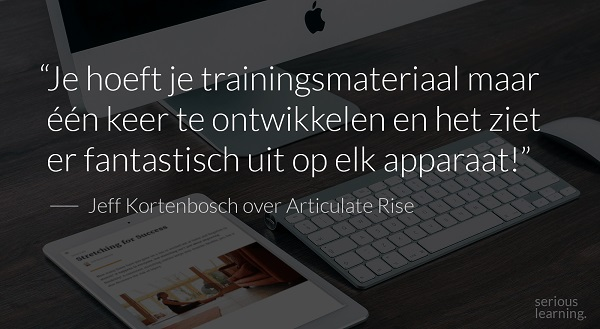 Quote Jeff Kortenbosch over Articulate Rise